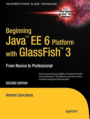 Beginning Java EE 6 Platform With Glassfish 3 By Goncalves, Antonio