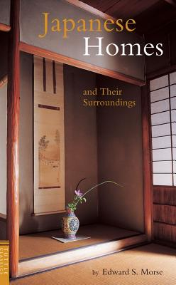 Japanese Homes and Their Surroundings By Morse, Edward S./ Young, David (FRW)/ Young, Michiko (FRW)